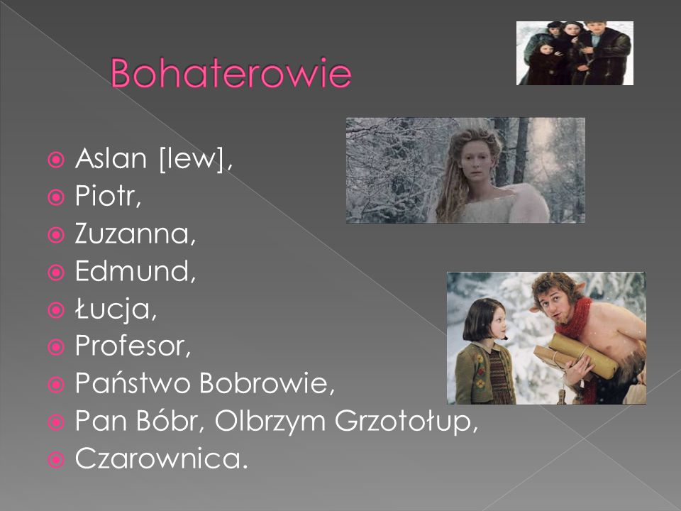 Bohaterowie Aslan [lew], Piotr, Zuzanna, Edmund, Łucja, Profesor,